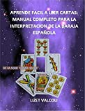 APRENDE FACIL A LEER CARTAS DE LOS TOMOS 'COMO HACER': MANUAL COMPLETO PARA LA INTERPRETACION DE LA ...
