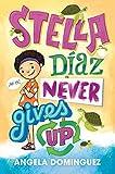 Stella Díaz Never Gives Up (Stella Diaz, 2)
