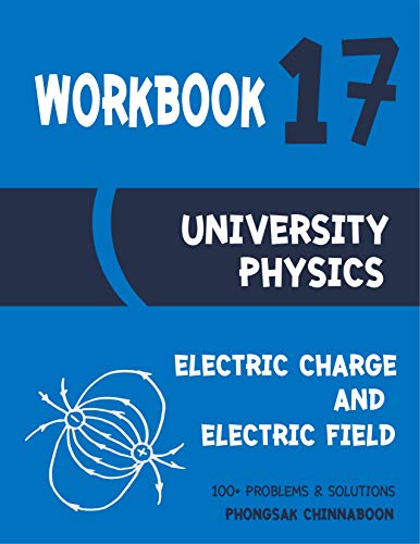 University Physics Workbook: Chapter 17 Electric Charge and Electric Field (English...