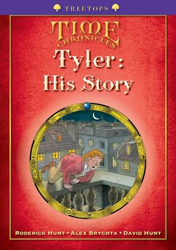 Oxford Reading Tree: Level 11+: Treetops Time Chronicles: Tyler: His Storyの詳細を見る