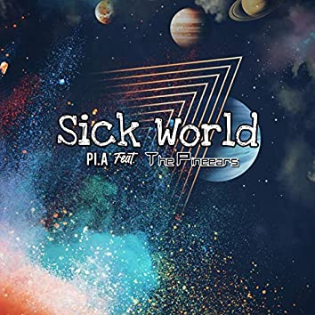 Sick World (feat. The Pineears)