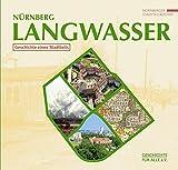 Nürnberg-Langwasser: Geschichte eines Stadtteils (Nürnberger Stadtteilbücher)