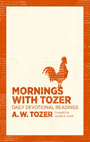 Mornings with Tozer: Daily Devotional Readings by [A. W. Tozer]