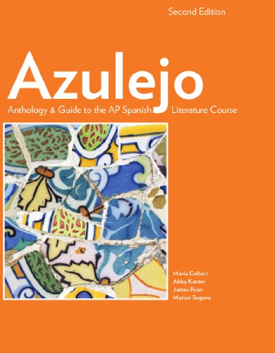 Azulejo Anthology & Guide to the AP Spanish Literature Course, 2nd (Spanish Edition)