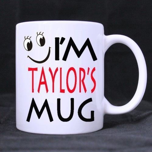 NA Taza antropomórfica Taza de cerámica Blanca Personalizada Divertida 'I' m Taylor 's Mug' (Lado Doble) Taza de café