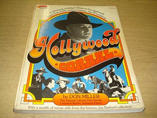Hollywood Corral: A Stirring & Nostalgic Tribute to The Sagebrush Sagas That Made Cinema History... The 'B' Westerns (Big Apple Film Series)