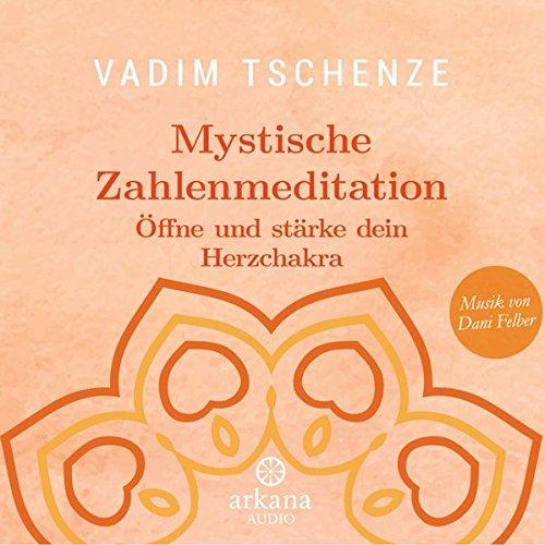 Mystische Zahlenmeditation: Öffne und stärke dein Herzchakra - Musik von Dani Felber