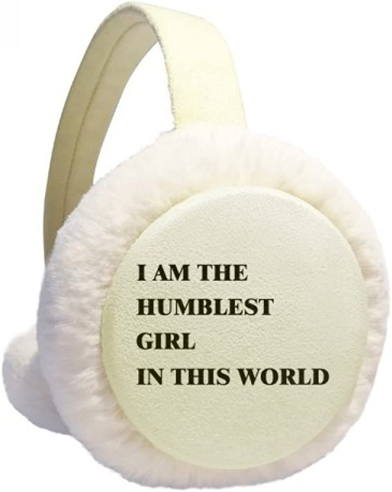 I Am The Humblest Girl Superior Winter Cable Fleece Furry Warmer OFFicial mail order Ear Knit