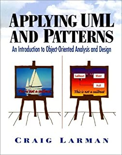 Applying UML and Patterns: An Approach to Object-oriented Analysis and Design by Craig Larman (30-Oct-1997) Hardcover