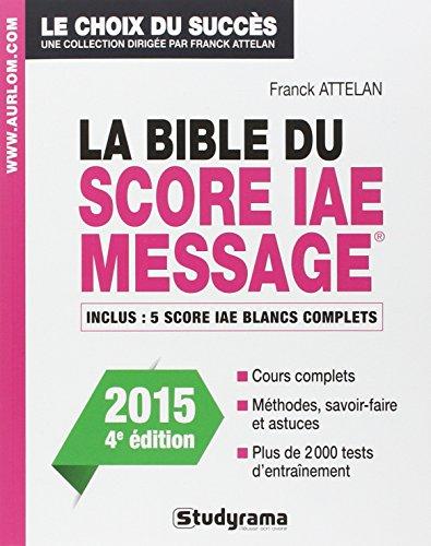 La bible du score IAE message - Edition 2015