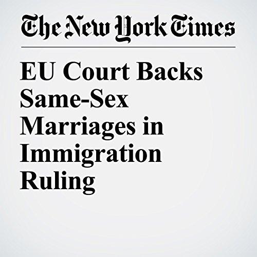 EU Court Backs Same-Sex Marriages in Immigration Ruling copertina