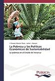 La Pobreza y las Políticas Económicas de Sustentabilidad: La pobreza en el Estado de Veracruz
