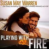 Playing with Fire: Montana Fire, Book 2 - Susan May Warren