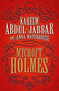 Mycroft Holmes by [Kareem Abdul-Jabbar, Anna Waterhouse]