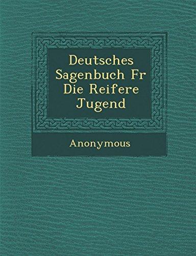 Deutsches Sagenbuch Fur Die Reifere Jugend