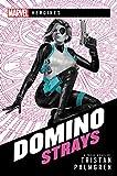 Domino: Strays: A Marvel Heroines Novel (English Edition)