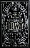 Edwy: Historischer Roman (Die Chroniken von Aeskendun 1)