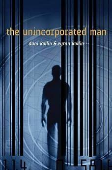 The Unincorporated Man by [Dani Kollin, Eytan Kollin]