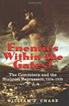 Enemies within the Gates?: The Comintern and the Stalinist Repression, 1934-1939