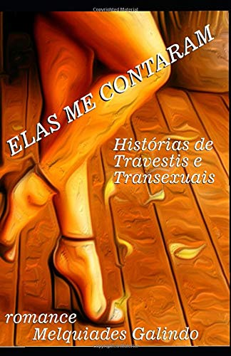 ELAS ME CONTARAM: Histórias de Travestis e Transexuais