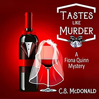 Tastes Like Murder     A Fiona Quinn Mystery, Volume 4              By:                                                                                                                                 C.S. McDonald                               Narrated by:                                                                                                                                 Maren Swenson Waxenberg                      Length: 4 hrs and 46 mins     1 rating     Overall 5.0