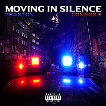 Moving in Silence (feat. Connor B)