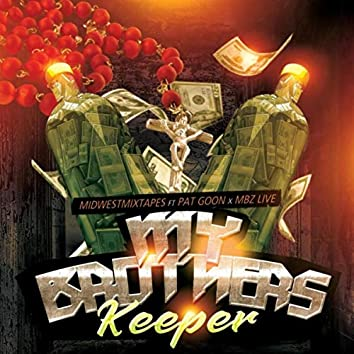 My Brothers Keeper (feat. Pat Goon & Mbz Live)
