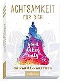 Achtsamkeit für dich - 50 Karma-Kärtchen: Schön gestaltete Achtsamkeitskarten in Geschenkbox zur Stressbewältigung im Alltag, Spielkartenformat (Achtsamkeitskärtchen)