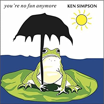 You're No Fun Anymore (feat. David Mead & Ethan Eubanks)
