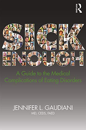 Sick Enough: A Guide to the Medical Complications of Eating Disorders (English Edition)