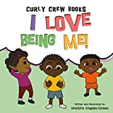 I Love Being Me! (Curly Crew Series)