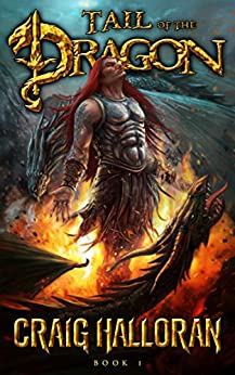 Tail of the Dragon: Book 1-10 (The Chronicles of Dragon Series 2) by [Craig Halloran]