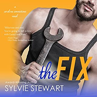 The Fix     Carolina Connections, Book 1              By:                                                                                                                                 Sylvie Stewart                               Narrated by:                                                                                                                                 Alice Wander                      Length: 6 hrs and 22 mins     8 ratings     Overall 4.6