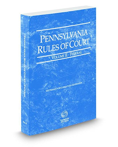 Compare Textbook Prices for Pennsylvania Rules of Court - Federal, 2016 ed. Vol. II, Pennsylvania Court Rules  ISBN 9780314681737 by Thomson West