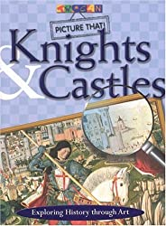 Knights & Castles: Exploring History Through Art by Alex Martin