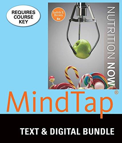Bundle: Nutrition Now, Loose-leaf Version, 8th + MindTap Nutrition, 1 term (6 months) Printed Access Card