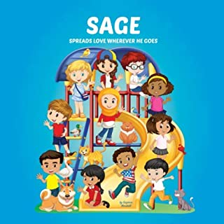 Sage Spreads Love Wherever He Goes: Personalized Book to Inspire Kids & Spread Love (Personalized Books, Inspirational Sto...