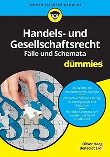 Handels- und Gesellschaftsrecht Fälle und Schemata für Dummies