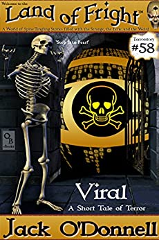 Viral: A Short Tale of Terror (Land of Fright Book 58) by [Jack O'Donnell]