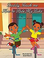 Daddy, Teach me How to Ride my Bike