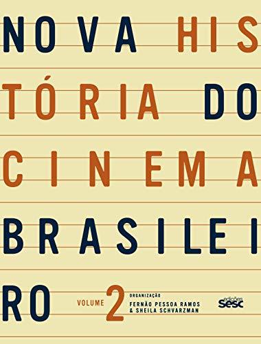 Nova história do cinema brasileiro II: Volume 2