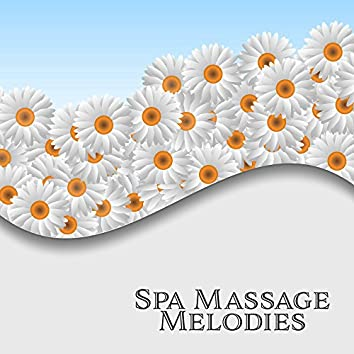 Spa Massage Melodies – Chilled Melodies, New Age Songs to Relax, Calming Sounds, Music to Relax