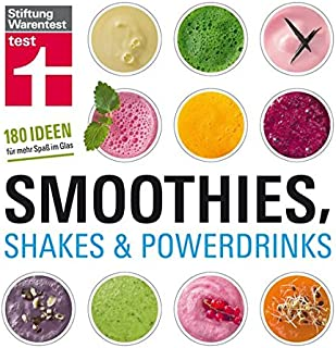 Smoothies, Shakes & Powerdrinks: 180 Rezepte auch f�