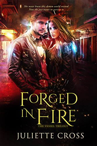 Forged in Fire (The Vessel Trilogy Book 1) by [Juliette Cross]