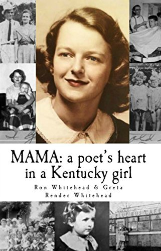 MAMA: a poets heart in a Kentucky girl (English Edition)