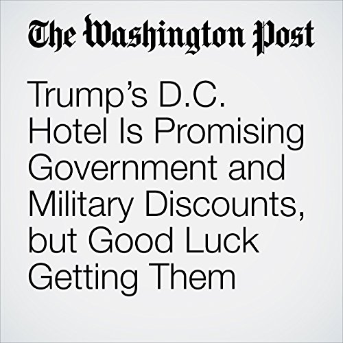 Trump's D.C. Hotel Is Promising Government and Military Discounts, but Good Luck Getting Them copertina