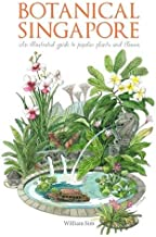Botanical Singapore: An Illustrated Guide to Popular Plants and Flowers