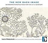 Bach: La Nueva Imagen De Bach [Perspectivas Del Teclado]