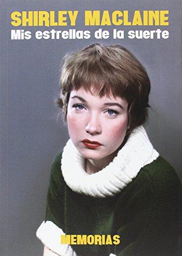 Shirley Maclaine. Mis Estrellas De La Suerte. Memorias