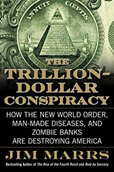 The Trillion-Dollar Conspiracy  How the New World Order Man-Made Diseases and Zombie Banks Are Destroying America